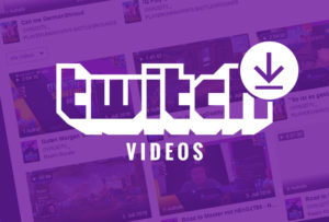 Twitch VOD Downloader: Free Download Twitch Videos Online [2020]