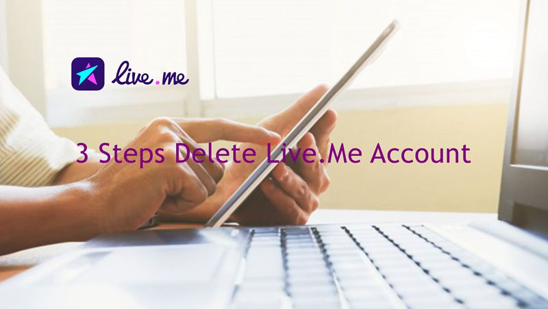 How to Delete LiveMe Account: 3 Steps