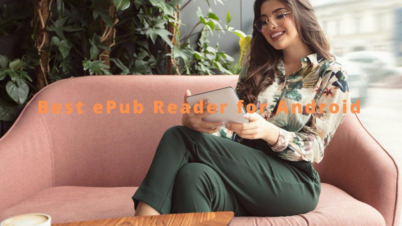 Top 10 ePub Readers for Android of 2021