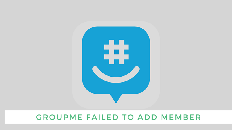 GroupMe Failed to Add Member? Fixed!