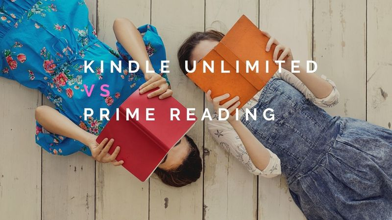 Kindle Unlimited Vs Amazon Prime Reading