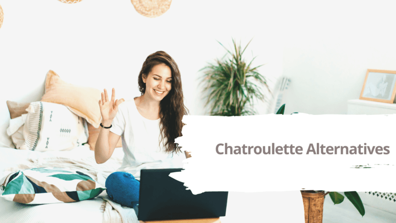 7 Best Chatroulette Alternatives to Chat with Random Strangers