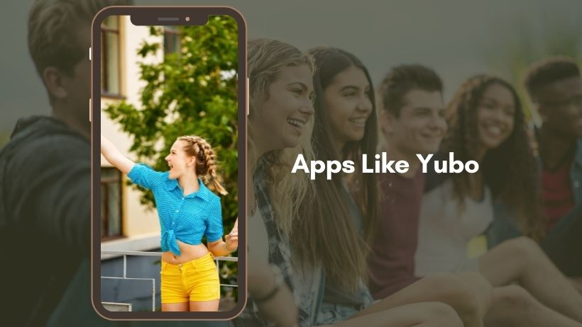 10 Best Apps Like Yubo to Make Friends and Live Stream